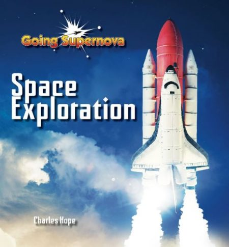 Going Supernova: Space Exploration - Wild Dog Books