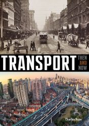 Transport Then and Now - Wild Dog Books