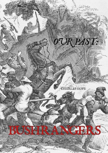 Our Past Bushrangers - Wild Dog Books