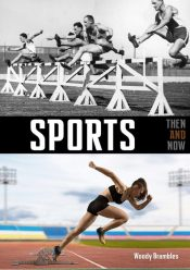 Sports Then and Now - Wild Dog Books