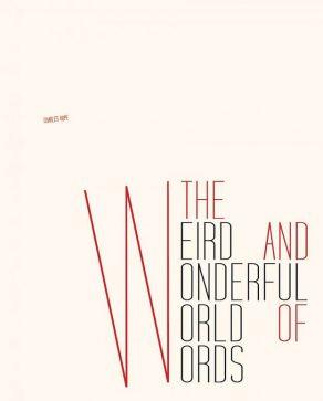 Weird and Wonderful World of Words - Wild Dog Books