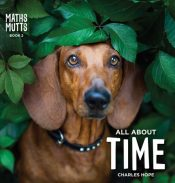 Maths Mutts All About Time - Wild Dog Books