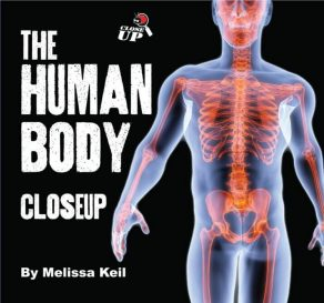 The Human Body Close Up - Wild Dog Books