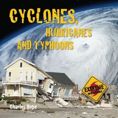 Wild Weather: Cylclones, Hurricanes & Typhoons - Wild Dog Books