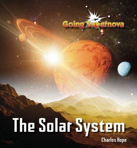 Going Supernova: The Solar System - Wild Dog Books