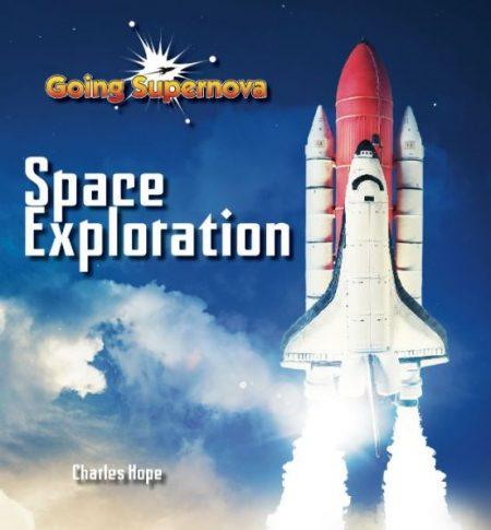 Going Supernova: Space Exploration - Wild Dog Books