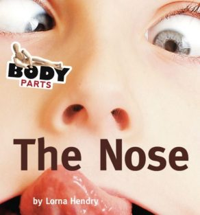 Body Parts The Nose - Wild Dog Books