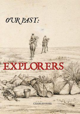 Our Pzst Explorers - Wild Dog Books