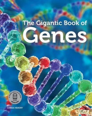 The Gigantic Book of Genes - Wild Dog Books