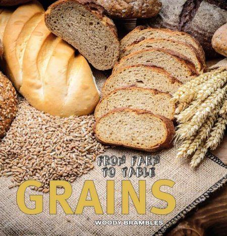 Farm to Table: Grains - Wild Dog Books