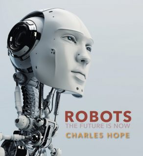 Robots The Future Is Now - Wild Dog Books